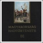Borus József (szerk.): Magyarország hadtörténete I.