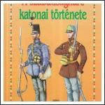Bona Gábor (szerk.): A szabadságharc katonai története – Pákozdtól Világosig, 1848–1849